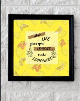 Art Frame with Quotes When Life Gives you Lemons