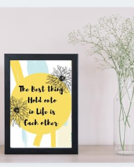 Art Frame with Quotes The Best Thing in Life is Each Other
