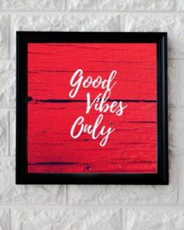 Art Frame with Quotes Good Vibes Only