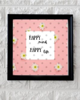 Art Frame with Quotes Happy Mind Happy Life