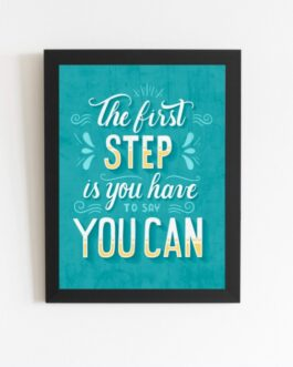 Art Frame with Quotes The First Step