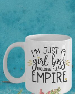 I'm Just a Girl Boss Building her Empire Mug Gold Brown