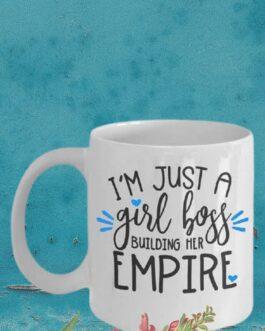 I'm Just a Girl Boss Building her Empire Mug Blue