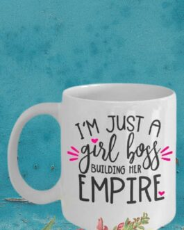 I'm Just a Girl Boss Building her Empire Mug Pink